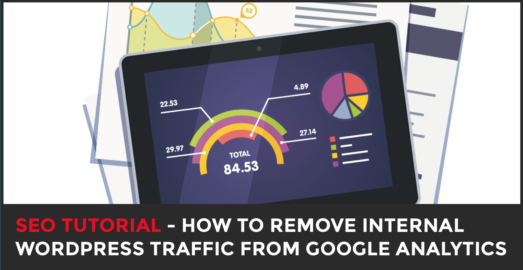 How to remove internal WordPress traffic from Google Analytics